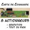 Commande 8 Actionneurs Gradation ou Tout ou rien