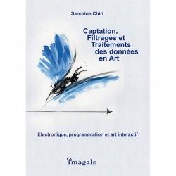 Captation, Filtrages et Traitements des données en Art, auteur Zandrine C